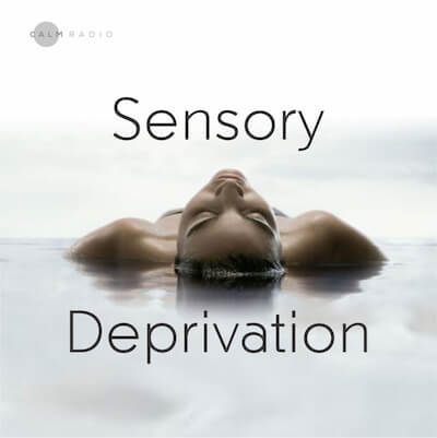 Free calming Sensory Deprivation sleep music for meditation and relaxation online at CalmRadio.com