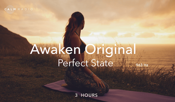 963 Hertz - Awaken Original, Perfect State