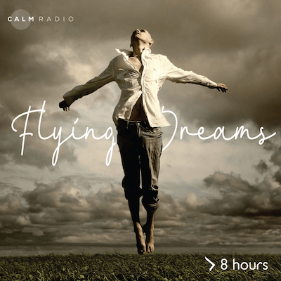 Flying Dreams is a calming sleep music channel available online on CalmRadio.com